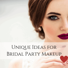 Unique Ideas for Bridal Party Makeup