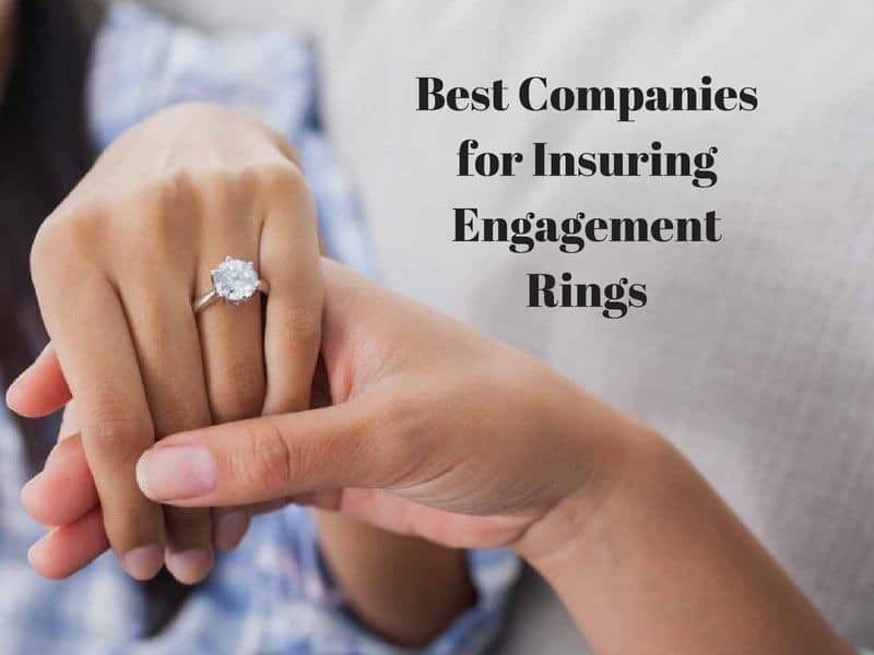Best Jewelry Insurance Companies For Insuring Engagement Rings And