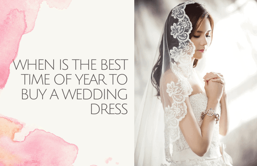 When is the Best Time of Year to Buy a Wedding Dress