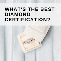 WHAT'S THE BEST DIAMOND CERTIFICATION_