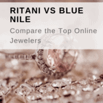 Ritani vs Blue Nile: Compare the Top Online Jewelers