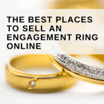 The Best Places to Sell an Engagement Ring Online