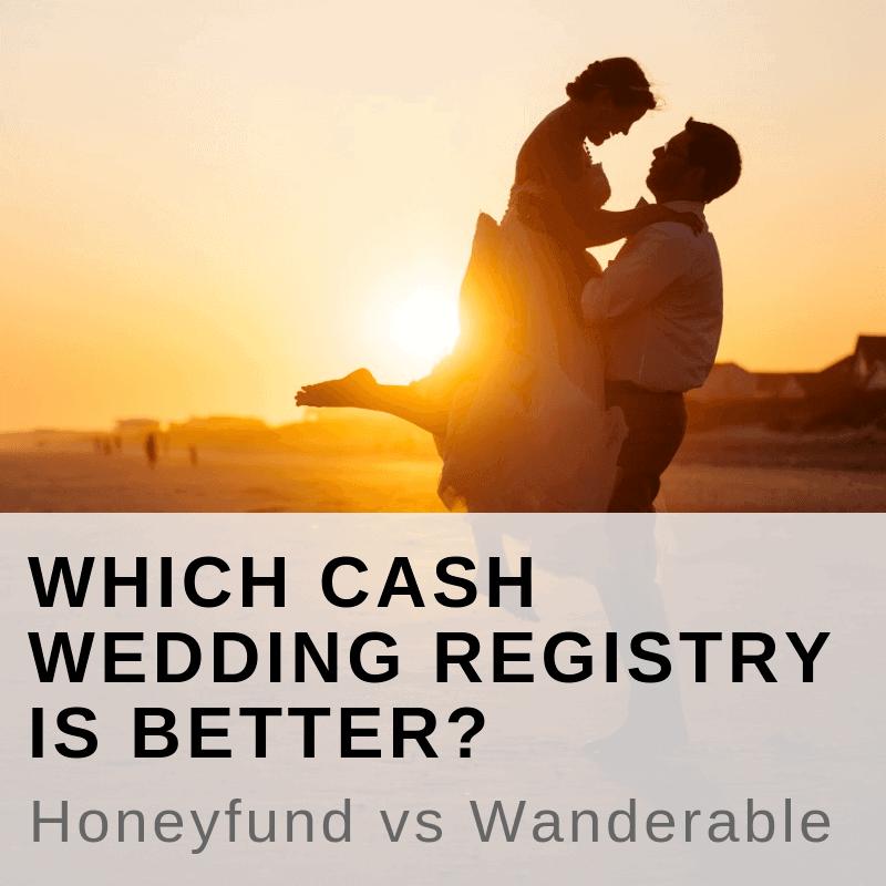 Cash Wedding Registry.Which Cash Wedding Registry Is Better Honeyfund Vs Wanderable