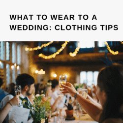 WHAT TO WEAR TO A WEDDING_ CLOTHING TIPS