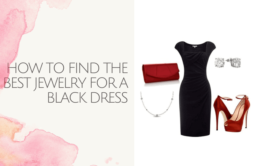 how to find the best jewelry for a black dress