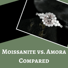 Moissanite vs. Amora Compared