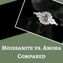 Moissanite vs. Amora Compared
