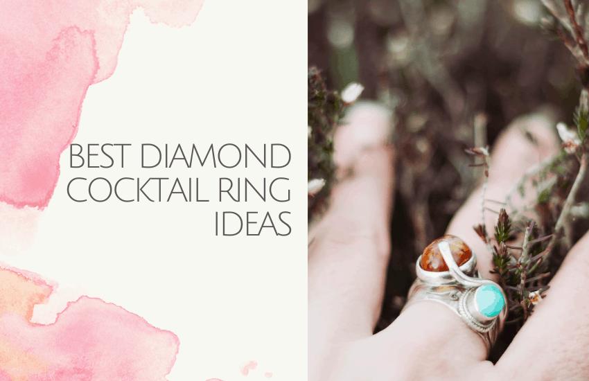 Best Diamond Cocktail Ring Ideas