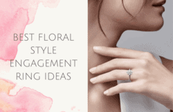 Best Floral Style Engagement Ring Ideas