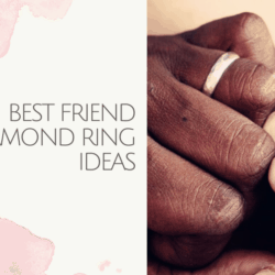 Best Friend Diamond Ring Ideas